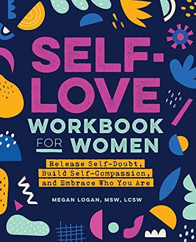 Self-Love Workbook for Women: Relea…