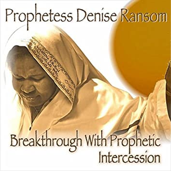 Breakthrough With Prophetic Intercession