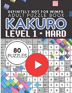 Kakuro Puzzle Level 1, Adult Puzzle Book 80 Puzzles: Cross Sums Puzzle Books for Adults