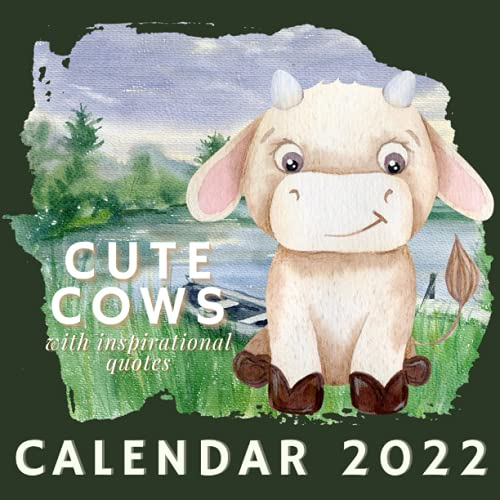 Cute Cows Calendar 2022: With Inspirational Quotes September 2021 - December 2022 Monthly Planner Mini Art Calendar Watercolor (Inspirational Calendars 2022)