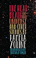 The Heat Death of the Universe and Other Stories