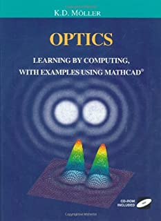 Optics: Learning by Computing, with Examples Using MathCad (Undergraduate Texts in Contemporary Physics)