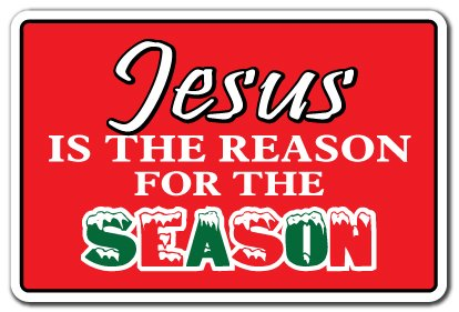 Jesus is The Reason for The Season Aluminum Sign Religious Christian Christmas | Indoor/Outdoor | 14' Tall