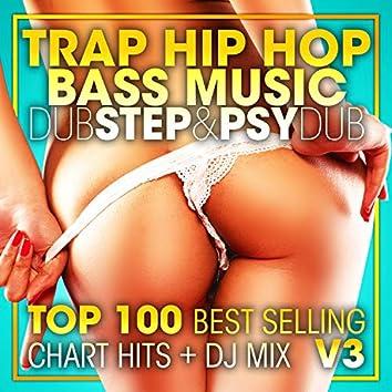 Trap Hip Hop Bass Music Dubstep & Psy Dub Top 100 Best Selling Chart Hits + DJ Mix V3