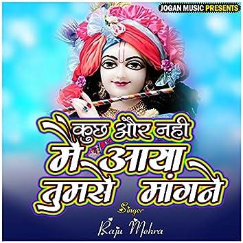 Kuchh Aur Nahi Mai Aaya Tumse Mangne