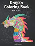 Dragon Coloring Book For Adults: Affirmations  And Serene Pattern Animal Travel Color Book For Men Women Teens