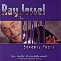 First Seventy Years by Ray Jessel (2005-05-06)