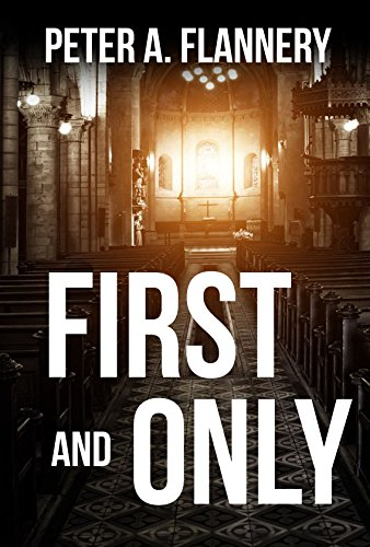 First and Only by [Peter Flannery]