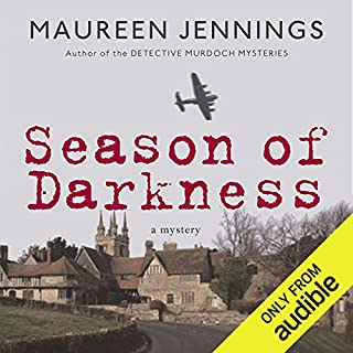 Season of Darkness                   Written by:                                                                                                                                 Maureen Jennings                               Narrated by:                                                                                                                                 Tom Craig                      Length: 10 hrs and 12 mins     6 ratings     Overall 4.5
