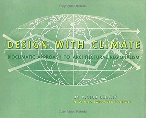 Design with Climate: Bioclimatic approach to architectural regionalism: Bioclimatic Approach to Architectural Regionalism - New and expanded Edition