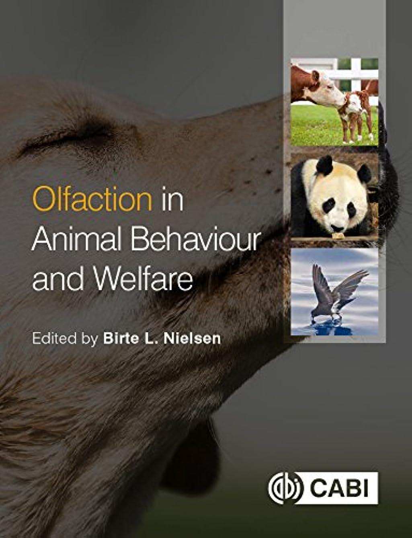 へこみデマンド望まないOlfaction in Animal Behaviour and Welfare (English Edition)