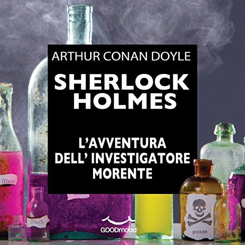 Sherlock Holmes e l'avventura dell'investigatore morente audiobook cover art