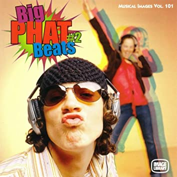 Big Phat Beats #2: Musical Images, Vol. 101