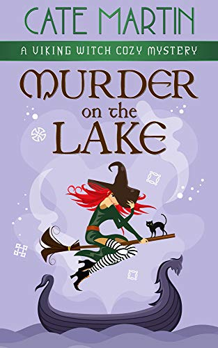 Murder on the Lake: A Viking Witch Cozy Mystery (The Viking Witch Cozy Mysteries Book 3) by [Cate Martin]