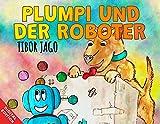 Plumpi und der Roboter
