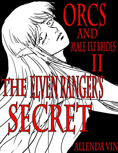 Orcs And Male Elf Brides II: The Elven Archer's Secret (English Edition)