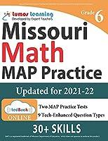 Missouri Assessment Program Test Prep: 6th Grade Math Practice Workbook and Full-length Online Assessments: MAP Study Guide