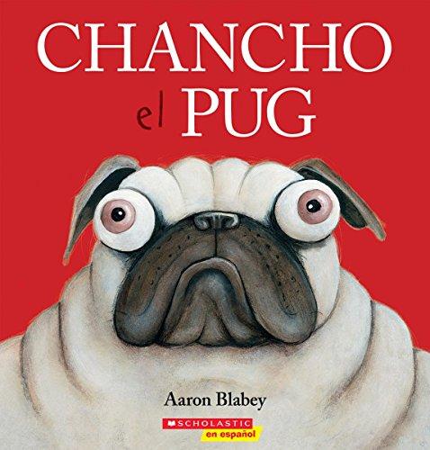 Chancho el pug (Pig the Pug) (Spanish Edition)