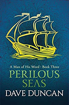 Perilous Seas (A Man of His Word Book 3) by [Dave Duncan]