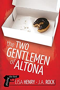 The Two Gentlemen of Altona (Playing the Fool Book 1) by [Lisa Henry, J.A. Rock]
