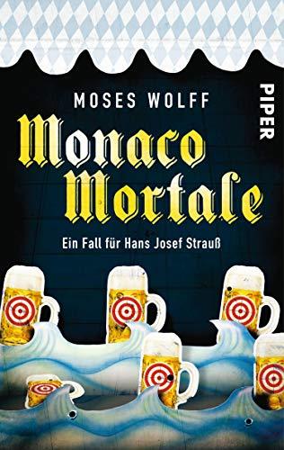Monaco Mortale (Monaco-Krimis 1): Ein Fall für Hans Josef Strauß