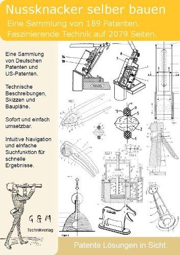 Nussknacker selber bauen: 2079 Seiten Patente zeigen wie!