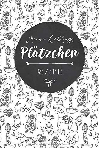 Rezeptbuch selbst schreiben: Meine Lieblings Plätzchen Rezepte | im skandinavischen Hygge Stil | Softcover | ca. Din A5