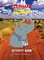 Elephant Coloring and Scissor Skills Activity Book: A Fun Coloring, Cutting and Pasting Workbook for Kids - Beautiful Collection of Pages with Elephants for Coloring and Scissor Skills - Amazing Gift for Kids
