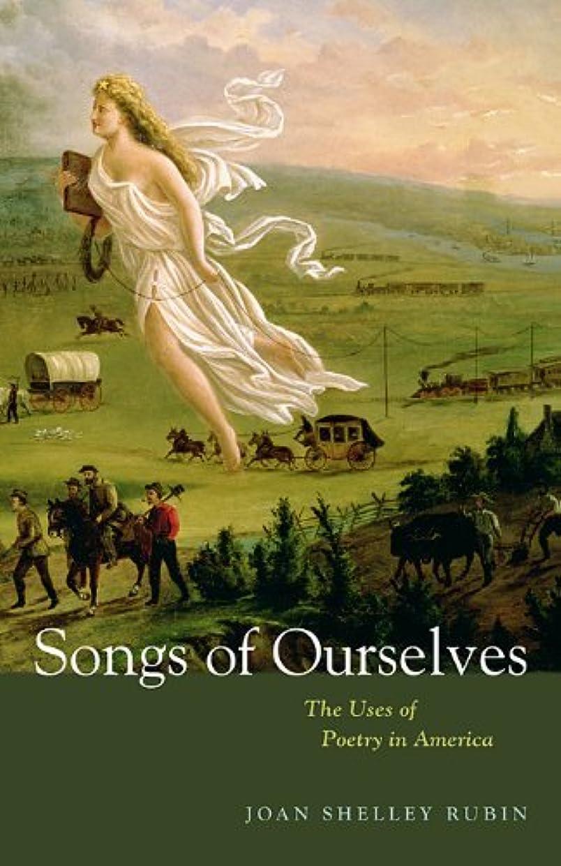 風変わりな保持清めるSongs of Ourselves: The Uses of Poetry in America (English Edition)