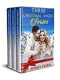 Three Christmas Angels Series Boxset: Christmas Holiday Romance Unlimited Kindle Books
