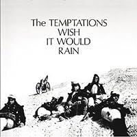 Wish It Would Rain by TEMPTATIONS