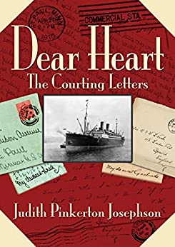 Dear Heart: The Courting Letters by [Judith Pinkerton Josephson, Kirsten Josephson]