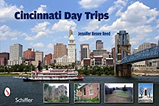 Cincinnati Day Trips: The Journey from the Queen City