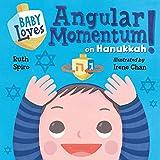 Baby Loves Angular Momentum on Hanukkah! (Baby Loves Science)