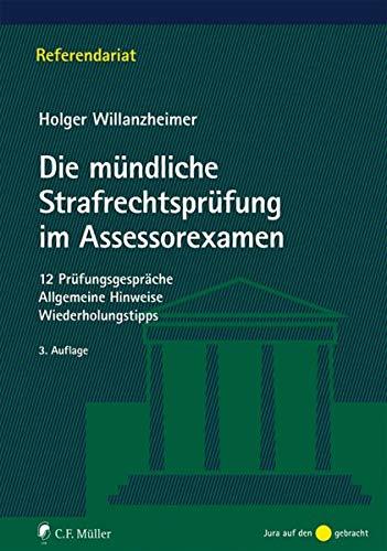Die mündliche Strafrechtsprüfung im Assessorexamen: 15 Prüfungsgespräche. Allgemeine Hinweise. Wiederholungstipps (Referendariat)