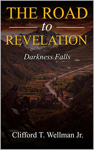The Road to Revelation 3: Darkness Falls by [Clifford T. Wellman Jr.]
