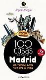 100 cosas que hacer en Madrid: Al menos una vez en la vida (Humboldt)