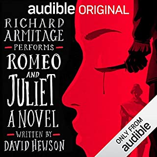 Romeo and Juliet: A Novel                   By:                                                                                                                                 David Hewson                               Narrated by:                                                                                                                                 Richard Armitage                      Length: 11 hrs and 5 mins     1,121 ratings     Overall 4.4