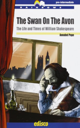 The swan on the avon. The life and times of William Shakespeare. Con espansione online [Lingua inglese]