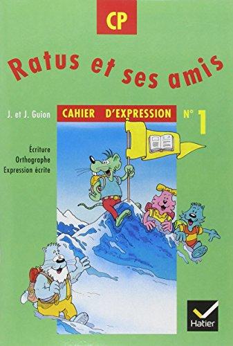 Ratus et ses amis CP, Cahier d'expression n° 1