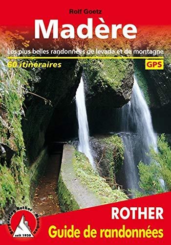 Rother Guide de randonnées: Madère. Les plus belles randonnées de levada et de montagne. 60 itinéraires. Avec des traces de GPS.: Les plus belles ... de montagne. 60 itinéraires. Avec traces GPS