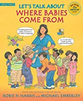 Let's Talk About Where Babies Come From: A Book about Eggs, Sperm, Birth, Babies, and Families (Lets Talk About)
