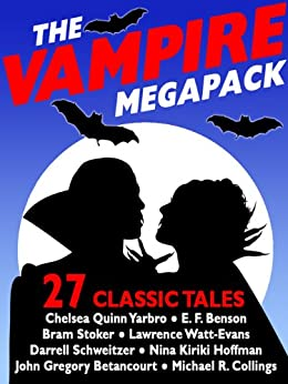 The Vampire Megapack: 27 Modern and Classic Vampire Stories by [Chelsea Quinn Yarbro, Nina Kiriki Hoffman]