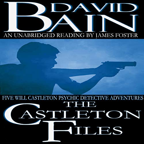 The Castleton Files: Five Adventures Audiobook By David Bain cover art