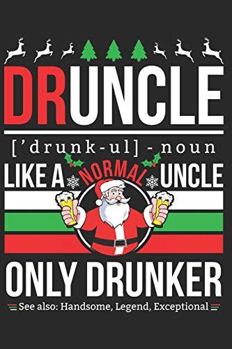 DRUNCLE - Like a normal Uncle only Drunker: Liniertes Notizbuch | 15,24 x 22,86 cm (6 x 9 in) | 100+ Seiten