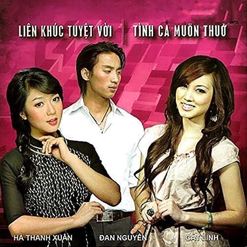 Hà Thanh Xuân, Đan Nguyên & Cát Lynh