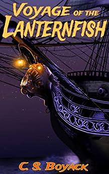 Voyage of the Lanternfish (The Lanternfish Series Book 1) by [C. S.  Boyack]
