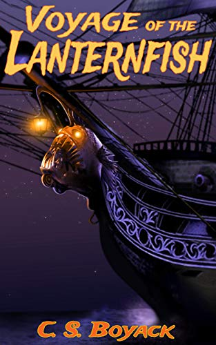 Voyage of the Lanternfish (The Lanternfish Series Book 1) by [C. S. Boyack]