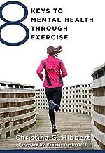 8 Keys to Mental Health Through Exercise (8 Keys to Mental Health)