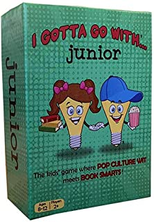 I Gotta Go With... Junior The Ultimate Party Game Where Pop Culture Wit Meets Book Smarts!
